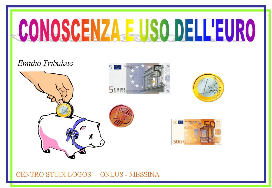 http://www.cslogos.it/uploads/images/CONOSCENZA%20E%20USO%20DEL%20DELL%5C%27EURO.jpg